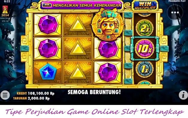 Tipe Perjudian Game Online Slot Terlengkap